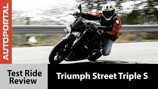 Triumph Street Triple S - Test Ride Review - Autoportal