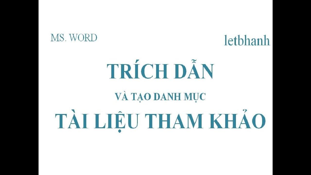 Word – Trích dẫn và tạo danh mục tài liệu tham khảo | Hanh Le