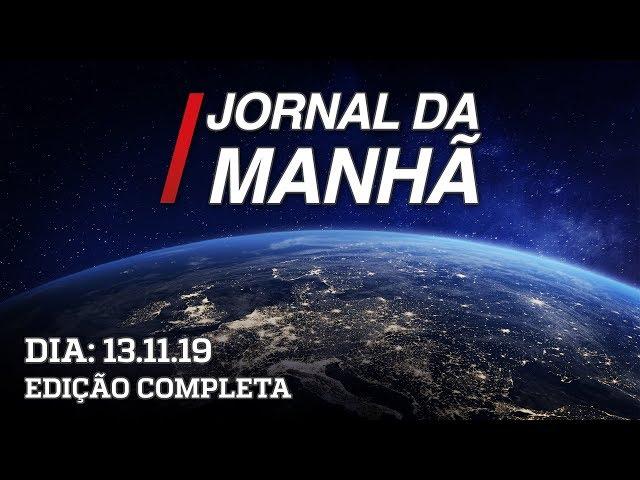 Jornal da Manhã - 13/11/19