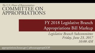 Subcommittee Markup: FY 2018 Legislative Branch Appropriations Bill (EventID=106178)