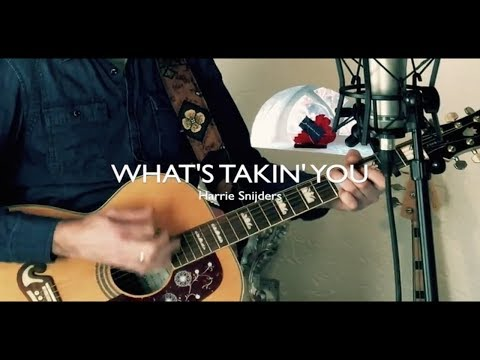 What's Takin' You (acoustic) - Harrie Snijders
