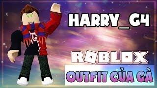 #3 OCG | OUTFIT CUA GÀ-HARRY_G4 HƠN 500 ROBUX | Conta Roblox Giveaway