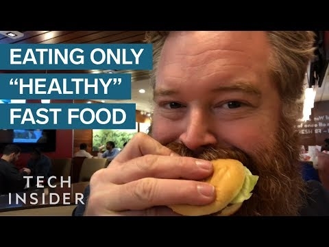 """What Happened When I Ate Nothing But """"Healthy"""" Fast Food For A Week"""