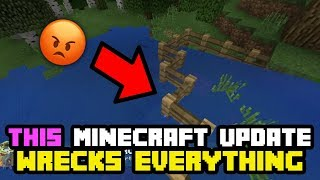 You will HATE This new MINECRAFT UPDATE! - IT BREAKS EVERYTHING!