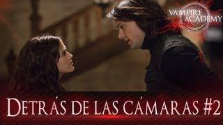 DETRÁS DE LAS CÁMARAS DE VAMPIRE ACADEMY #2