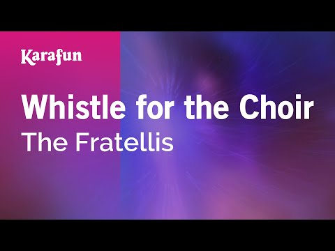 Karaoke Whistle for the Choir - The Fratellis *