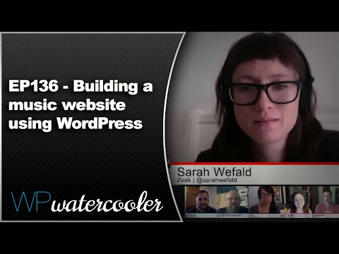 EP136 - Building a music website using WordPress - May 18th 2015 - WPwatercooler