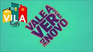 É DE CASA | Vila Kids Vale a Pena Ver de Novo