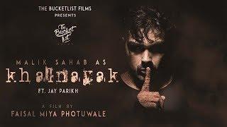 Khalnayak | official | Malik Sahab | Ft. Jay Parikh | Faisal Miya Photuwale