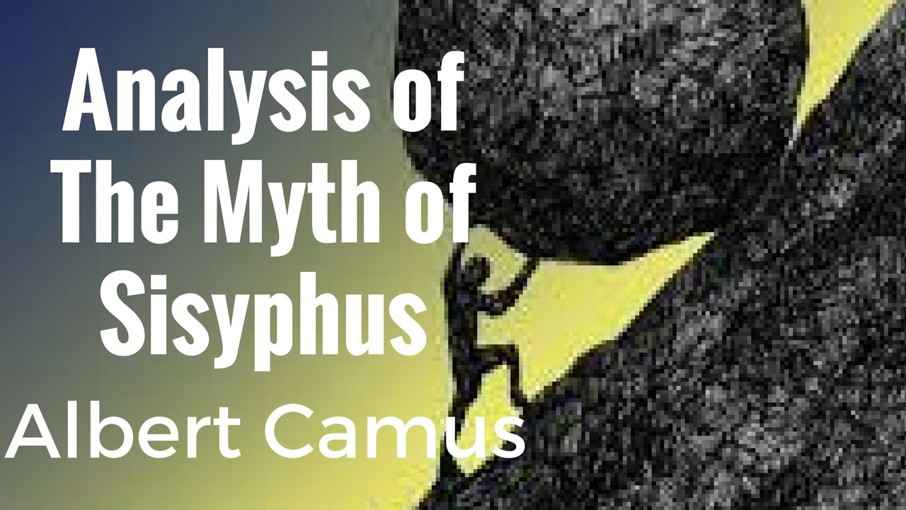 an analysis of the myth of sysiphus by albert camus The myth of sisyphus by albert camus study  according to the greek myth, sisyphus is condemned to roll a rock up to the top of a mountain, only to have the rock roll back down to the bottom every time he reaches the top  camus concludes: one must imagine sisyphus happy analysis camus has argued that the absurd hero sees life as a.