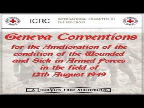 Geneva Conventions of 12 August 1949 | Marius de Zayas | Law, War & Military | Audiobook Full | 1/5