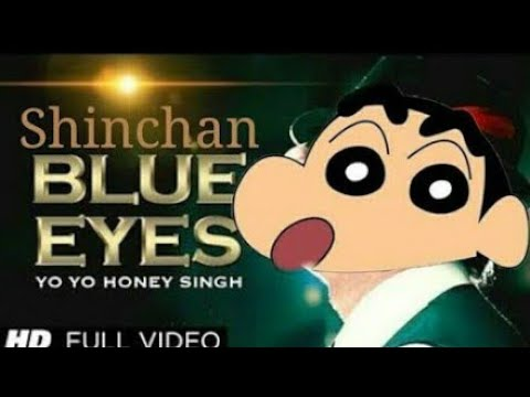 BLUE EYES SONG FEAT YO YO HONEY SINGH SPOOF IN SHINCHAN VOICE 2018 [OFFICAL VIDEO]