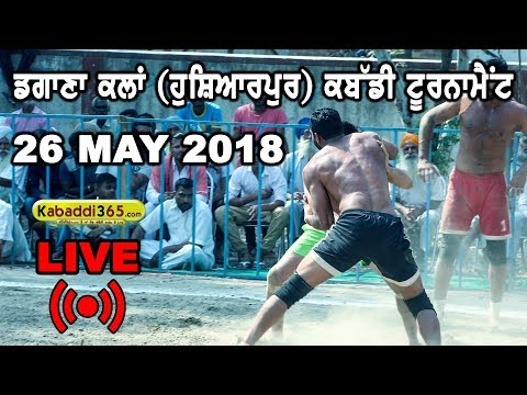 🔴 [Live] Dagana Kalan (Hoshiarpur) Kabaddi Tournament 26 May 2018