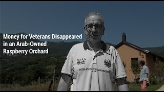 Money for Veterans Disappeared in an Arab Owned Raspberry Orchard
