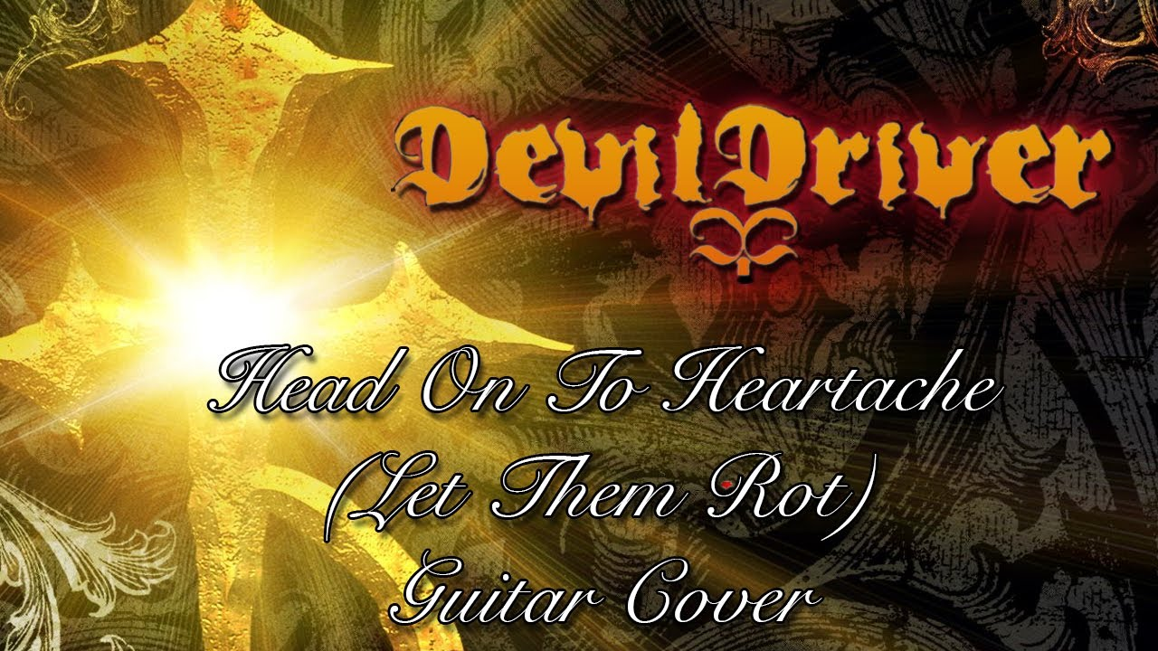 HEAD ON THE HEARTACHE DEVILDRIVER DRIVERS WINDOWS 7
