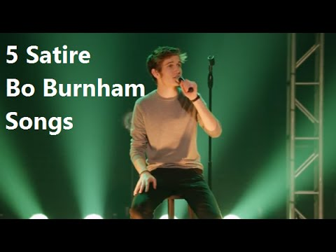 5 Satirical Bo Burnham Songs