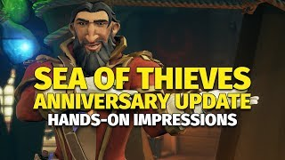Sea of Thieves Anniversary Update Hands-On Impressions
