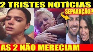Aos 24 Anos Chega Triste Notícia Bruna Marquezine e Xuxa, Separação Rebeca Abravanel e Pato?