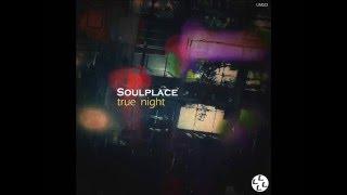 Soulplace - True Night [Limitation Music]