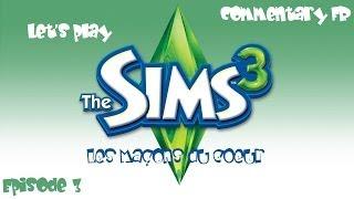 Les Sims 3 : Les maçons du coeur - La cuisine c'est moi et seulement moi \ épisode 3