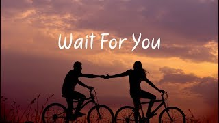 Wait For You | Beautiful Chill Mix