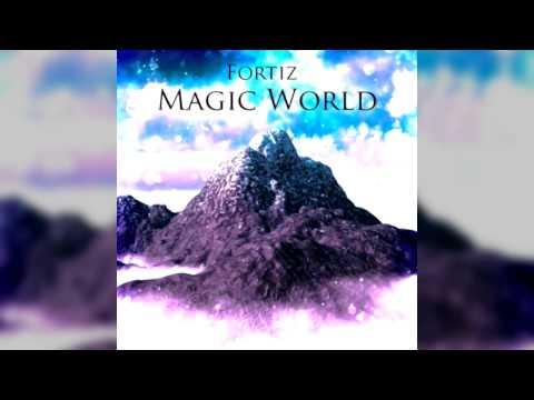 Fortiz - Magic World (Original Mix) [FREE TRACK]