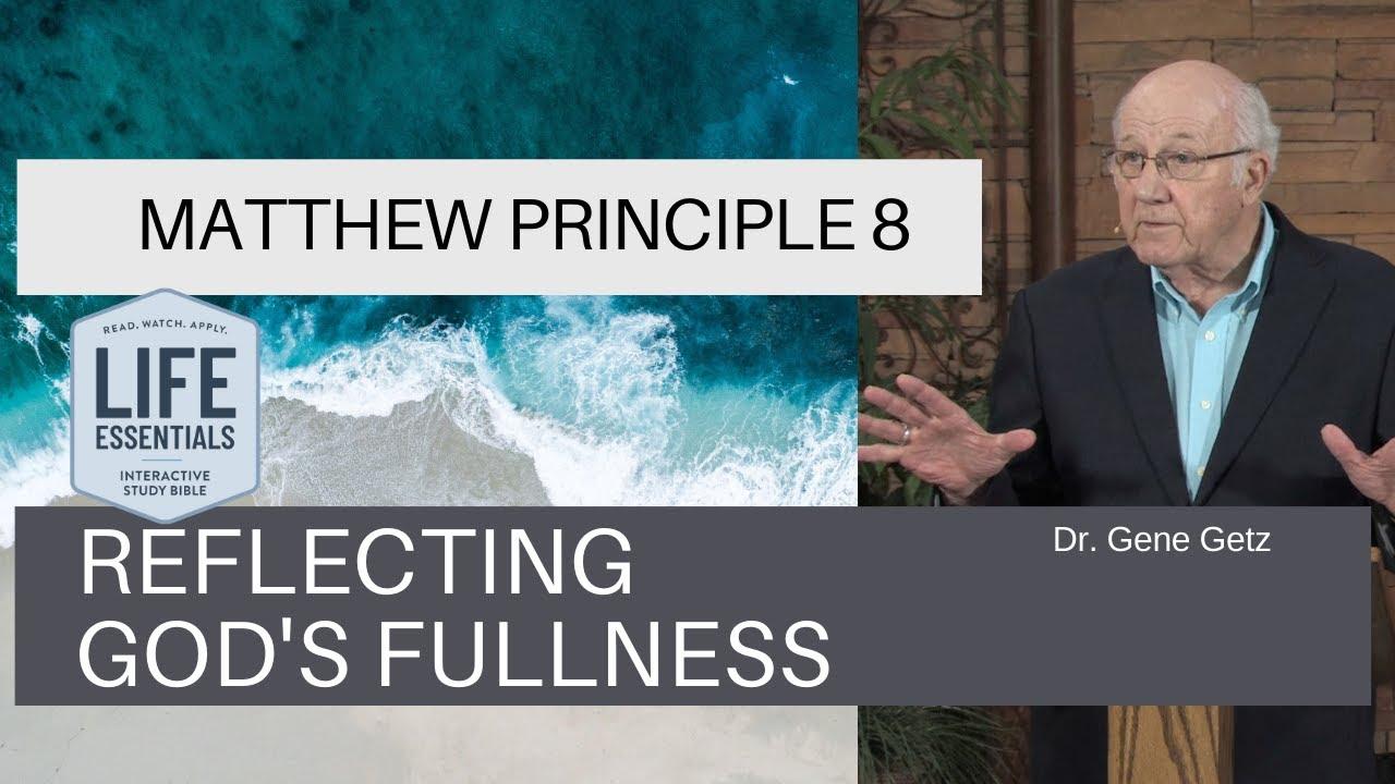 Download Matthew Principle 8:  Reflecting God's Fullness