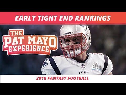 Early 2018 Fantasy Football TE RankIngs, Sleepers and Debate