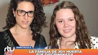 La familia de Joy Huerta es discriminada