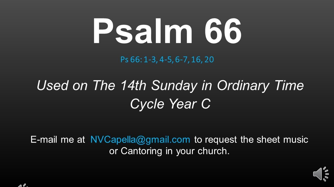 Psalm 66: 14th Sunday in Ordinary Time Year C - Let all the earth cry out -  Nicolas Viyof