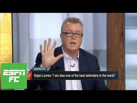 Steve Nicol roasts Dejan Lovren for saying he's 'one of the best defenders in the world' | ESPN FC