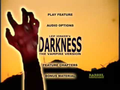 DVD OPENING & MAIN MENU for DARKNESS: THE VAMPIRE VERSION!