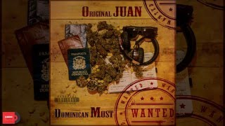 Original Juan - Dominican Most Wanted (Álbum Completo)