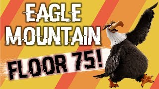 5 Star Bird Eagle Mountain!!!! Floor 75!?!?!? | Angry Birds Evolution