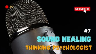 Episode 7: Sound & Vibration as a key to Healing, Explained
