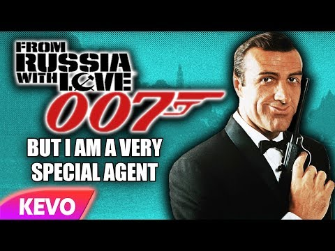 From Russia With Love but I am a very special agent