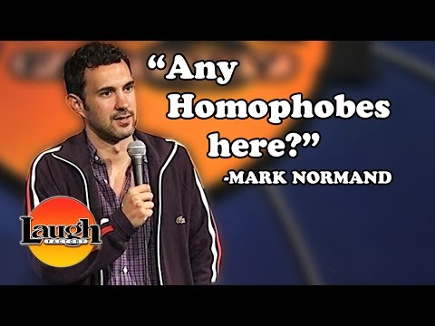 "Mark Normand | ""Any Homophobes here?"" 