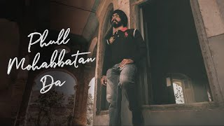 Phull Mohabbtan Da Jaskaran Singh Official Video Latest Punjabi Song 2021 Naman Kochar