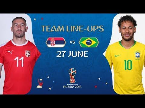 LINEUPS – SERBIA V BRAZIL- MATCH 41 @ 2018 FIFA World Cup™