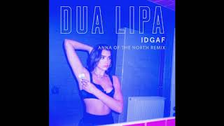 Dua Lipa IDGAF (Anna Of The North Remix)