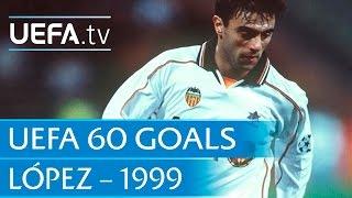 Claudio López v PSV, 1999: 60 Great UEFA Goals