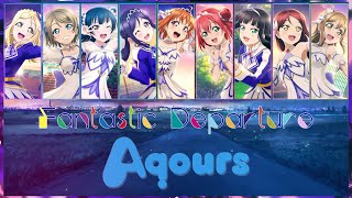 Fantastic Departure! by Aqours of Love Live! Romanji, Kanji and English lyric video with corresponding visualized and animated color coding for each member.