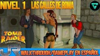 Tomb Raider: Chronicles   Parte 1   Calles de Roma   Walkthrough/Gameplay