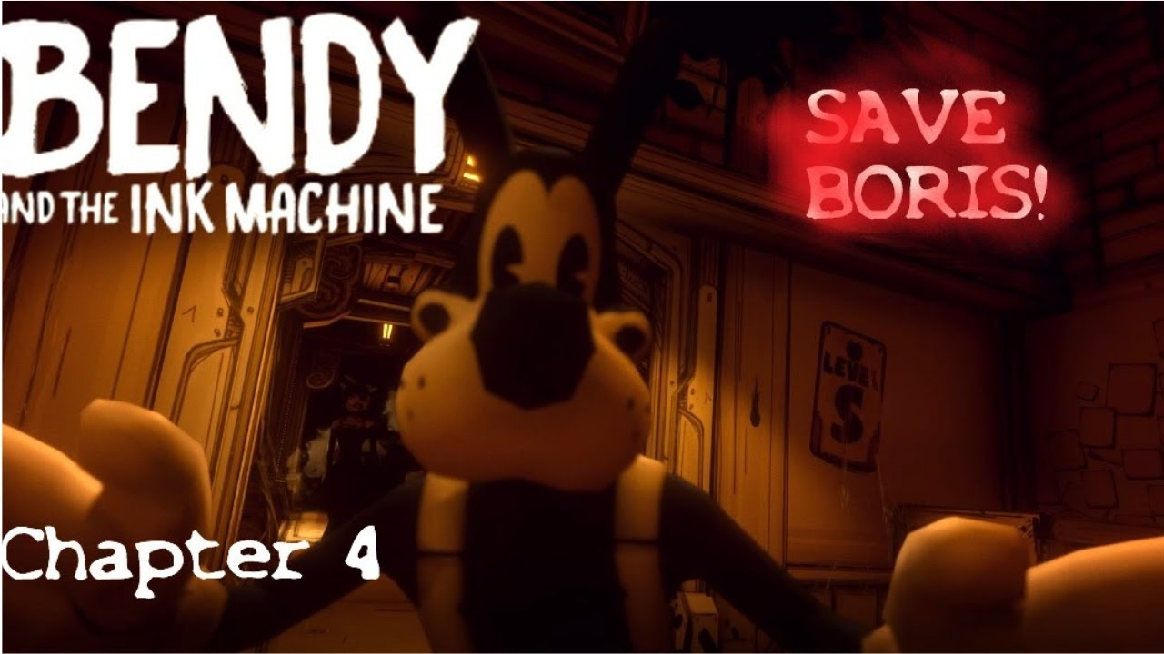 Bendy and the ink machine - chapter 4 part 1 give us back Boris !