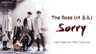 The Rose (더 로즈) - Sorry (Color Coded Han | Rom | Eng Lyrics)