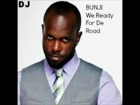 Bunji We Ready For De Road