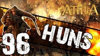 Total War: Attila - Huns Campaign #96 ~ No Walls Can Save You!