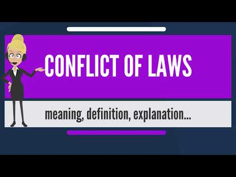 What is CONFLICT OF LAWS? What does CONFLICT OF LAWS mean? CONFLICT OF LAWS meaning & explanation