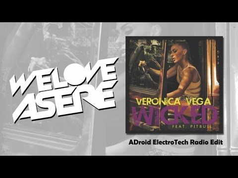 Veronica Vega Ft. Pitbull - Wicked (ADroid ElectroTech Radio Edit)