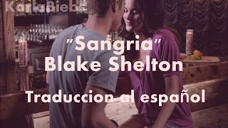 "Sangria - Blake Shelton ""traduccion/letra Al Español"""